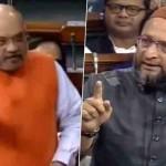 نئی دہلی: مسلمان رہنما اسدالدین اویسی اور وزیر داخلہ امیت شاہ بل پر بحث کررہے ہیں